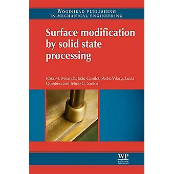 Surface Modification by Solid State Processing by Miranda & Rosa M.