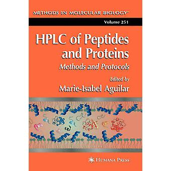 HPLC of Peptides and Proteins  Methods and Protocols by Aguilar & MarieIsabel