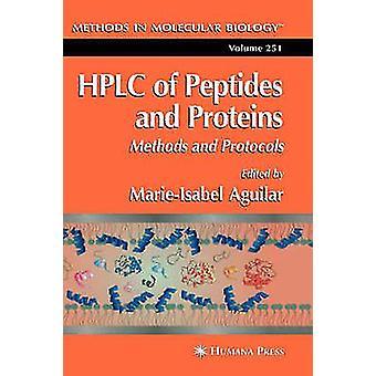 HPLC av peptider och proteiner metoder och protokoll av Aguilar & MarieIsabel