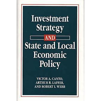 Stratégie d'investissement et état des politiques économiques locales par Canto & Victor A.