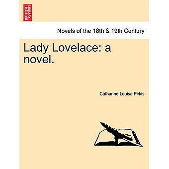 Lady Lovelace A Roman. durch Pirkis & Catharine Louisa