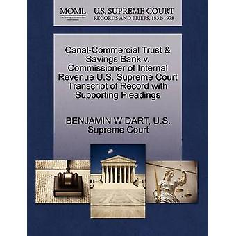 CanalCommercial Trust  Savings Bank v. Commissioner of Internal Revenue U.S. Supreme Court Transcript of Record with Supporting Pleadings by DART & BENJAMIN W