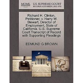 Richard H. Clinton framställaren v. Harry W. Stewart direktör för sysselsättning delstaten Kalifornien. US Supreme Court avskrift av posten med stödjande yrkats av BROWN & EDMUND G