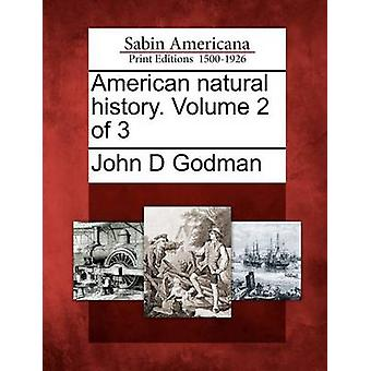 American natural history. Volume 2 of 3 by Godman & John D