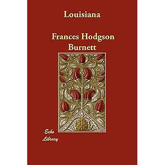 Louisiana by Burnett & Frances Hodgson