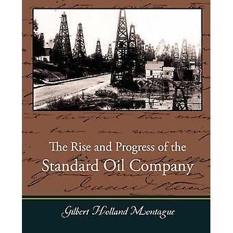 L'essor et le progrès de la Standard Oil Company de Montague & Gilbert Holland