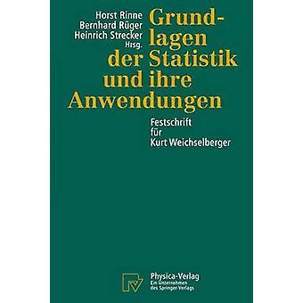 Grundlagen der Statistik und ihre Anwendungen  Festschrift fr Kurt Weichselberger by Rinne & Horst