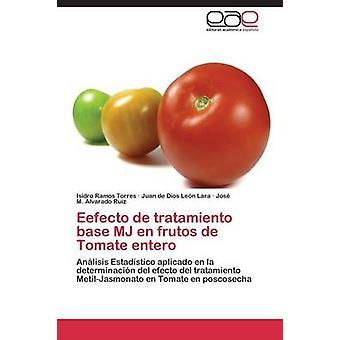 Efecto de Tratamiento Base Mj En Frutos de Tomate Entero by Ramos Torres Isidro