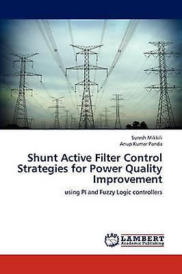 Shunt Active Filter Control Strategies for Power Quality Improvement by Mikkili Suresh
