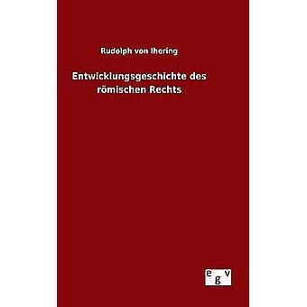 Entwicklungsgeschichte des rmischen Rechts por von Ihering & Rudolph