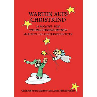 Warten aufs Christkind par Brunner & AnnaMaria