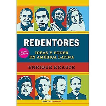 Redentores: Ideas Y Poder En Latinoamerica / Redeemers: Ideas and Power in Latin America