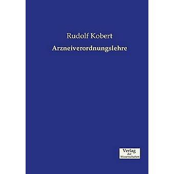 Arzneiverordnungslehre by Kobert & Rudolf
