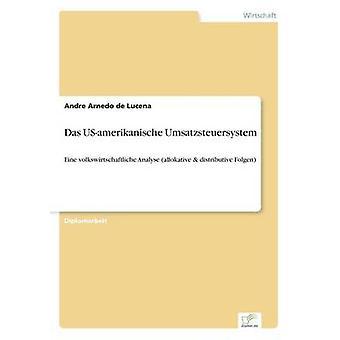 Das USamerikanische Umsatzsteuersystem by Arnedo de Lucena & Andre
