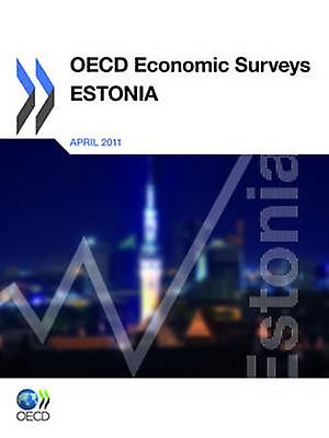 OECD Economic Surveys  Estonia 2011 by OECD Publishing