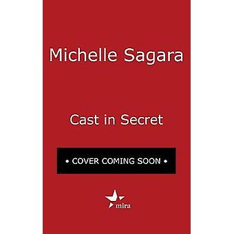 Cast in Secret by Michelle Sagara - 9780778368861 Book