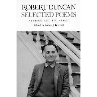 Selected Poems (Revised and Enlarged ed) by Robert Duncan - Robert J.