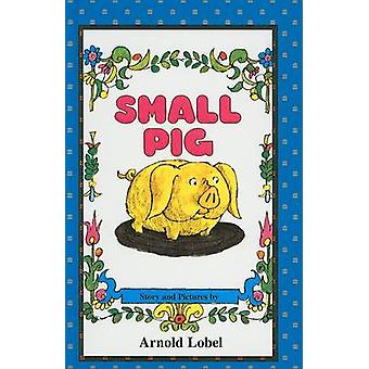 Small Pig by Arnold Lobel - Arnold Lobel - 9780812466461 Book