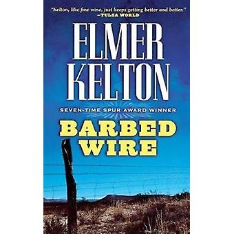 Barbed Wire by Elmer Kelton - 9781250177681 Book