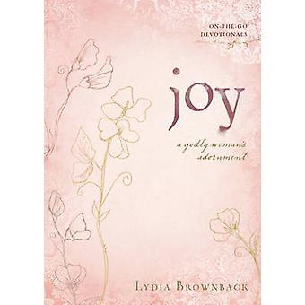 Joy - A Godly Woman's Adornment by Lydia Brownback - 9781433513015 Book