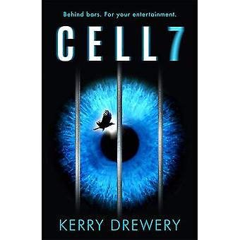 Cell 7 by Kerry Drewery - 9781471405594 Book