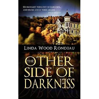 The Other Side of Darkness by Linda Rondeau - 9781611161380 Book