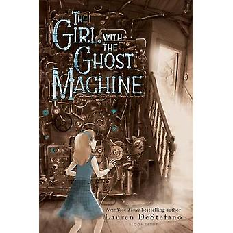 The Girl with the Ghost Machine by Lauren DeStefano - 9781681194448 B
