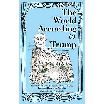The World According to Trump - Humble Words from the Man Who Would be