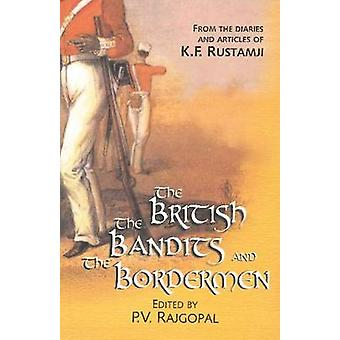 British - the Bandits & the Bordermen - From the Diaries & Articles of