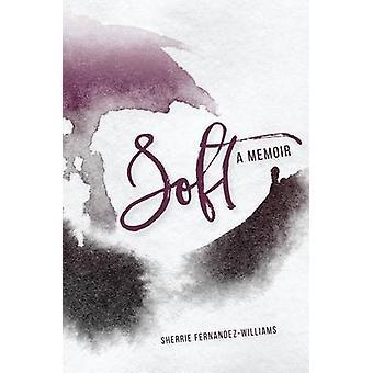 Soft - A Memoir by Sherrie Fernandez-Williams - 9780878397426 Book