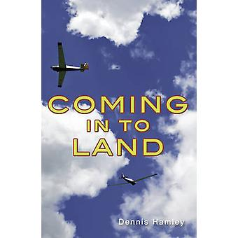 Coming in to Land by Dennis Hamely