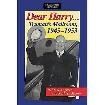 Lieber Harry: Trumans Mailroom, 1945-1953