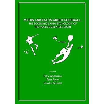 Mythes et réalités sur le Football par Patric Andersson & Peter Ayton & Carsten Schmidt