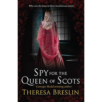 Spy for the Queen of Scots by Theresa Breslin - 9780552560757 Book