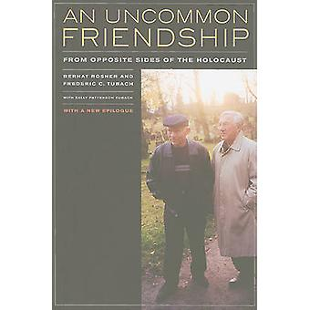 An Uncommon Friendship - From Opposite Sides of the Holocaust (2nd Rev
