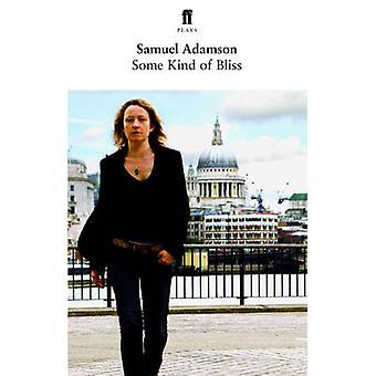 Some Kind of Bliss (Main) di Samuel Adamson - 9780571241101 libro