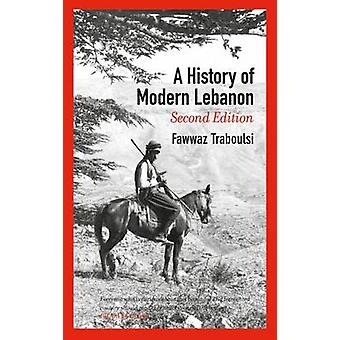 A History of Modern Lebanon (2nd Revised edition) by Fawwaz Traboulsi
