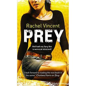 Prooi door Rachel Vincent - 9780778303657 boek
