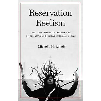 Reservation Reelism - Redfacing - Visual Sovereignty - and Representat