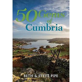 50 Gems of Cumbria - The History & Heritage of the Most Iconic Places