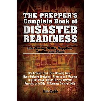 The Prepper's Complete Book of Disaster Readiness - Life-Saving Skills