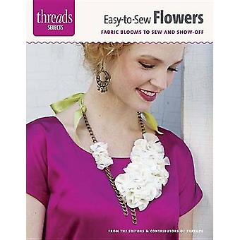 Easy-To-Sew Flowers - Fabric Blooms to Sew and Show Off by Editors & C