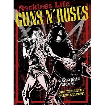 The Guns 'n' Roses Graphic - Reckless Life by Jim McCarthy - Marc Oliv