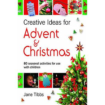 Creative Ideas for Advent and Christmas - 80 Seasonal Activities for U