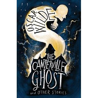 The Canterville Ghost and Other Stories by Oscar Wilde - 978184749612