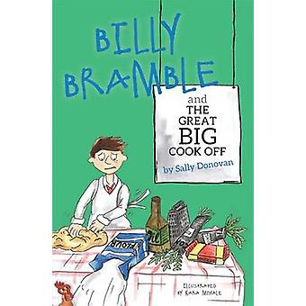 Billy Bramble and the Great Big Cook off by Sally Donovan - Kara McHa