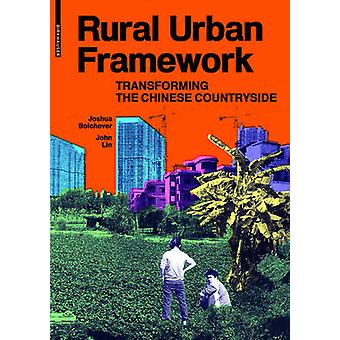 Rural Urban Framework - Transforming the Chinese Countryside by Joshua