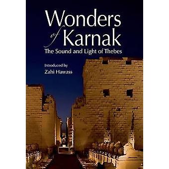 Merveilles de Karnak - le son et lumière de Thèbes par Zahi Hawass A.-