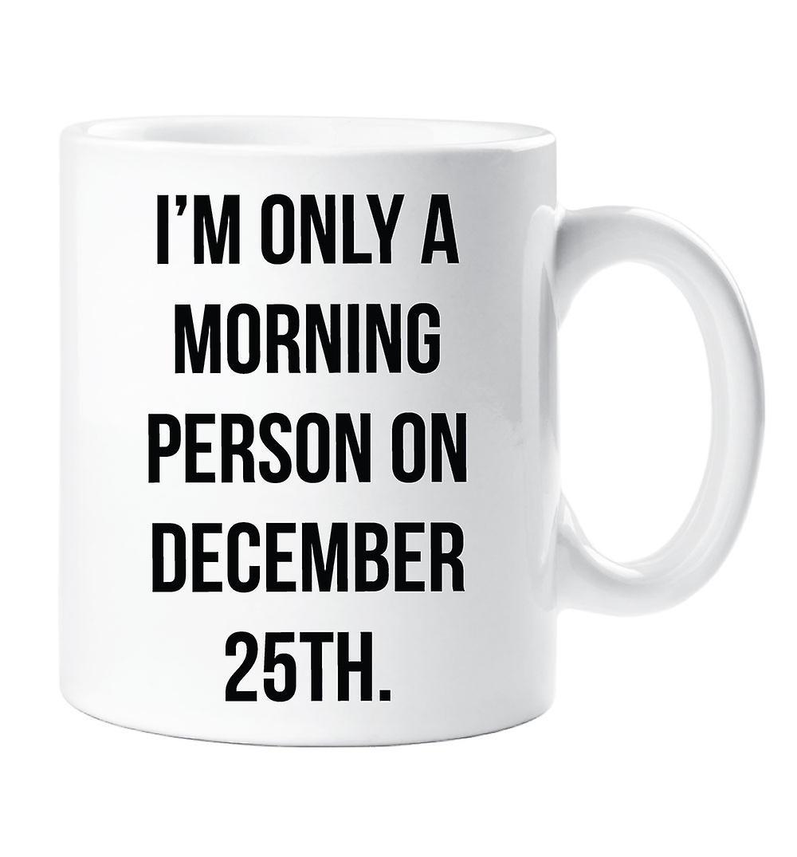 Du Matin Seulement Une Personne Le 25 Suis Décembre Je Mug n0y8vwmNO