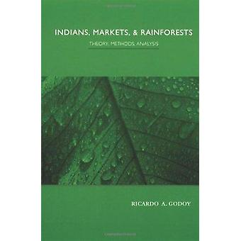 Indians - Markets and Rainforests - Theoretical - Comparative - and Qu